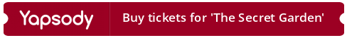 By tickets for 'The Secret Garden'
